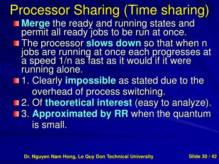 Processor Sharing (Time sharing)