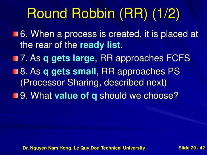 Round Robbin (RR) (1/2)