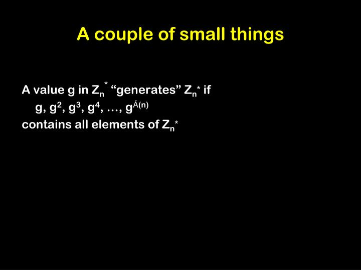 A couple of small things