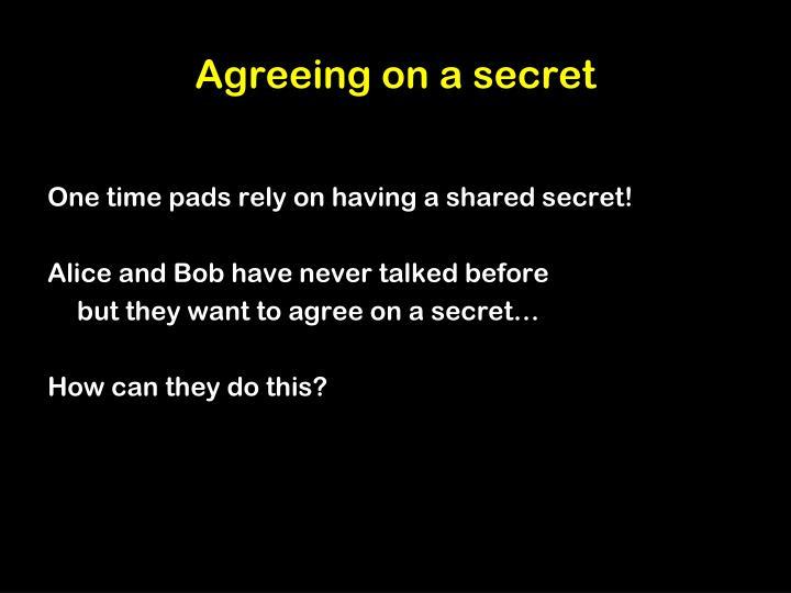 Agreeing on a secret