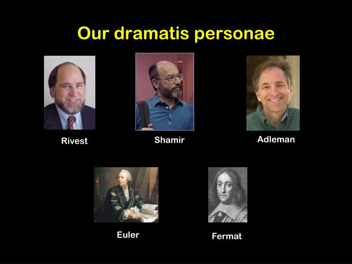 Our dramatis personae