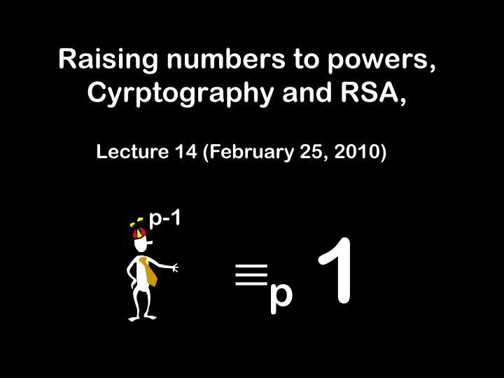 Raising numbers to powers cyrptography and rsa