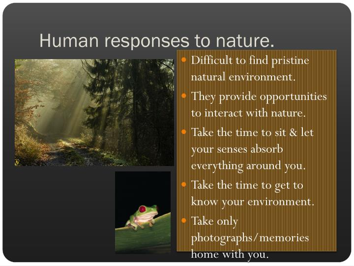 Human responses to nature.