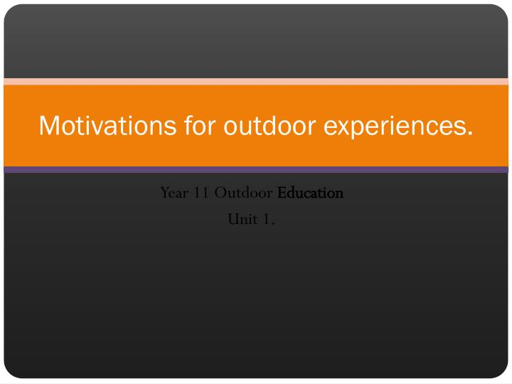 Motivations for outdoor experiences