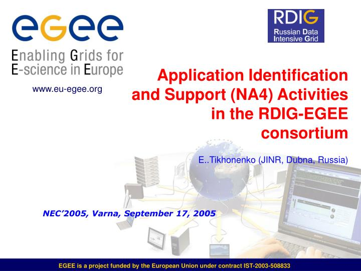 Application Identification and Support (NA4) Activities in the RDIG-EGEE consortium