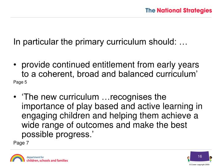 In particular the primary curriculum should: …