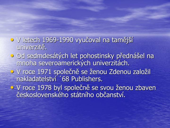 V letech 1969-1990 vyučoval na tamější univerzitě.