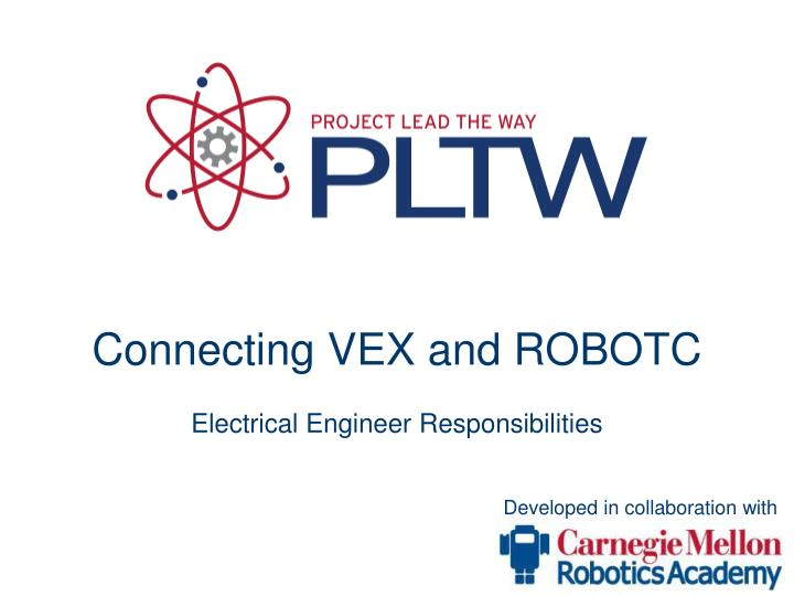 connecting vex and robotc electrical engineer responsibilities n.