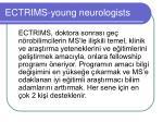 ectrims young neurologists