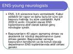 ens young neurologists