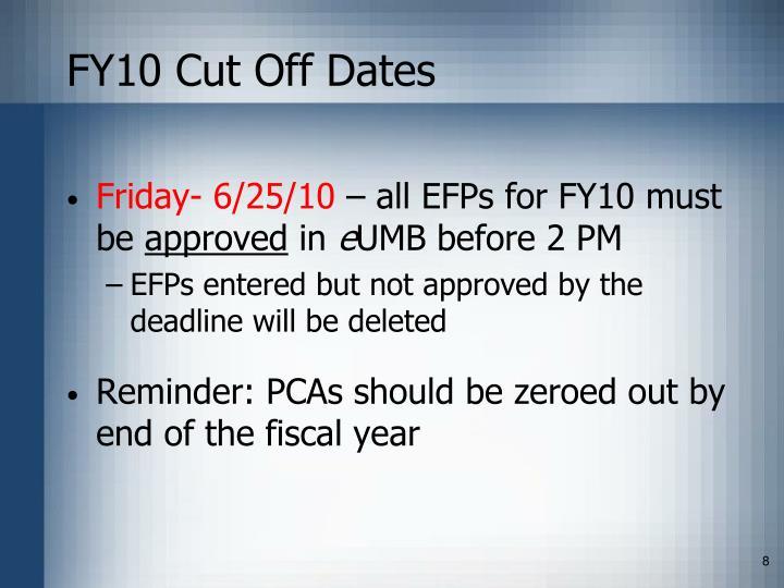 FY10 Cut Off Dates
