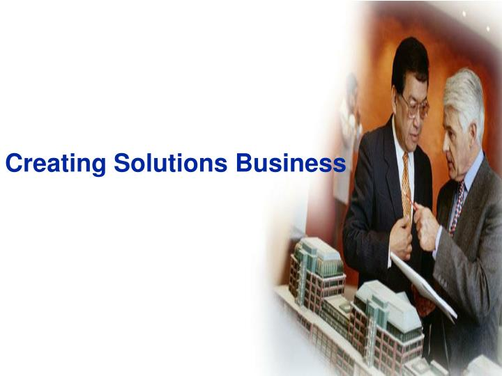 Creating solutions business