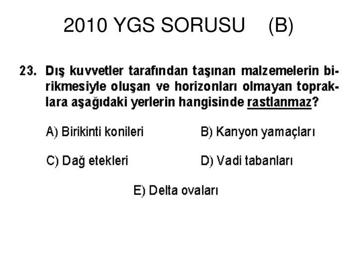2010 YGS SORUSU    (B)