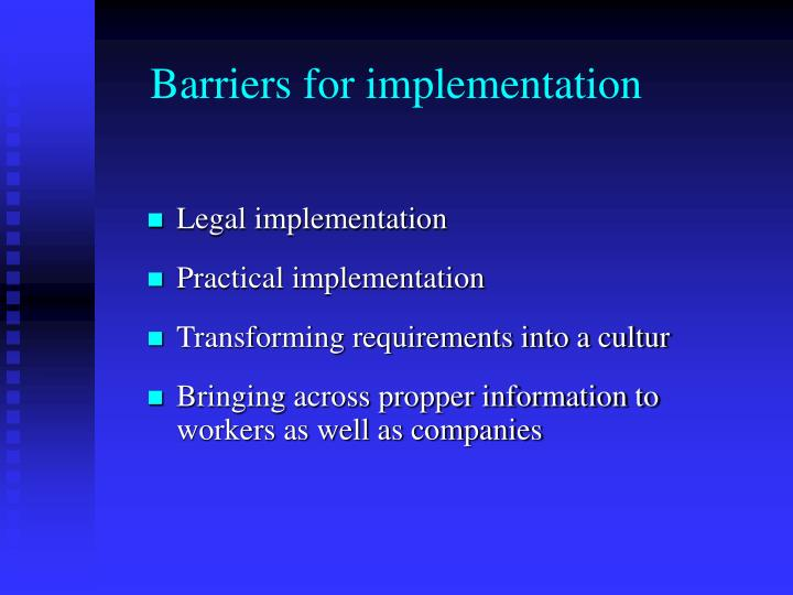 Barriers for implementation