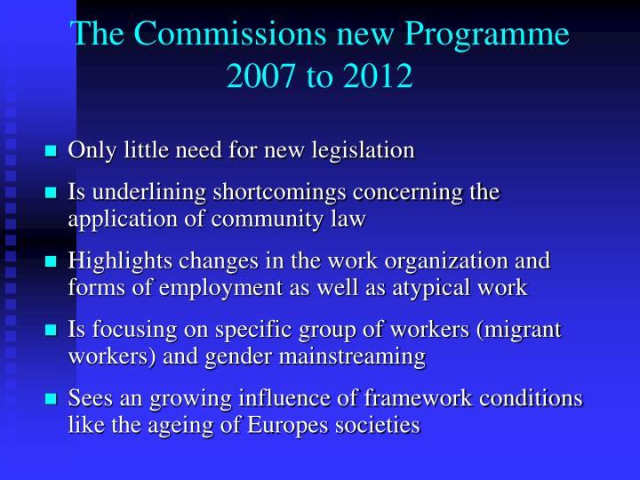 The Commissions new Programme 2007 to 2012