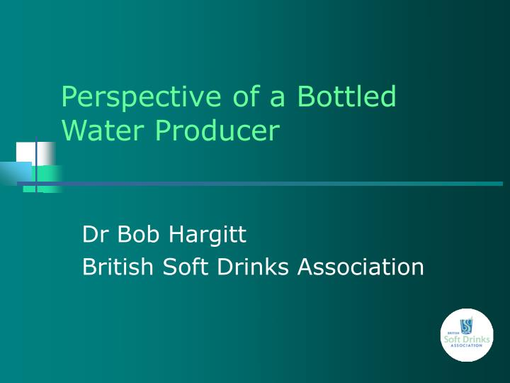 perspective of a bottled water producer n.