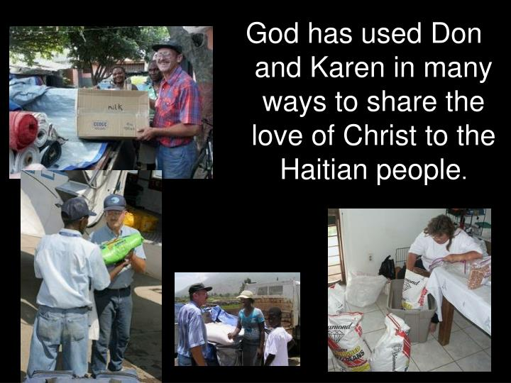 God has used Don and Karen in many ways to share the love of Christ to the Haitian people