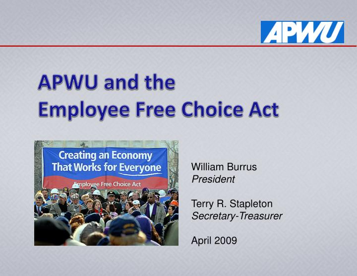 employee free choice act Employee free choice act over the past eight years, we have seen the middle class deteriorate as big business and their lobbyists were given free rein on george w bush's watch.