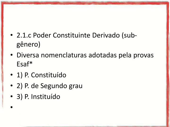 2.1.c Poder Constituinte Derivado (sub-gênero)