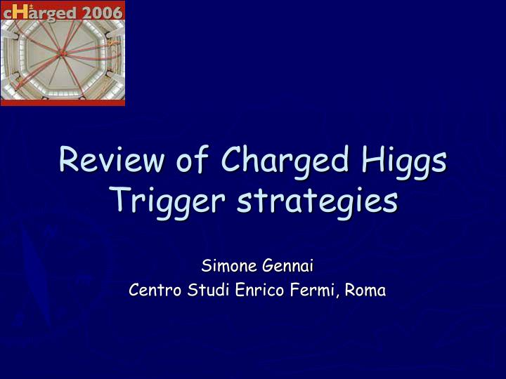 Review of charged higgs trigger strategies
