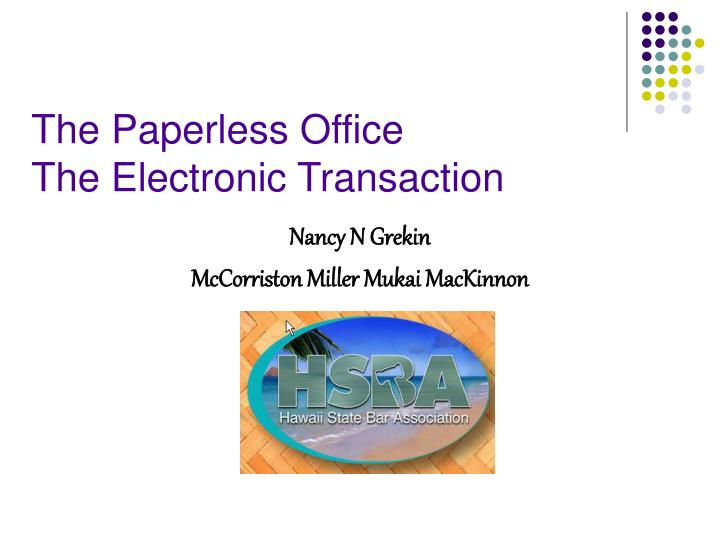 The paperless office the electronic transaction