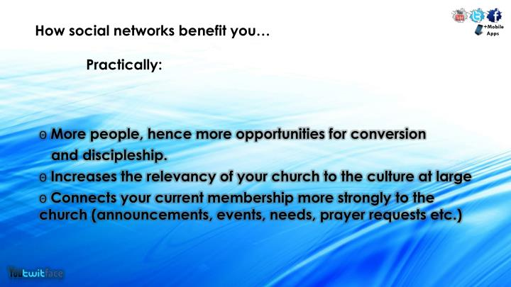 How social networks benefit you…