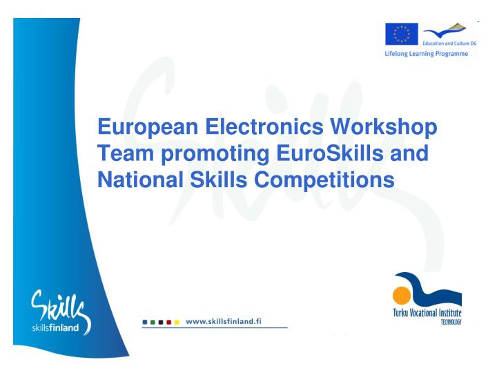 european electronics workshop team promoting euroskills and national skills competitions n.