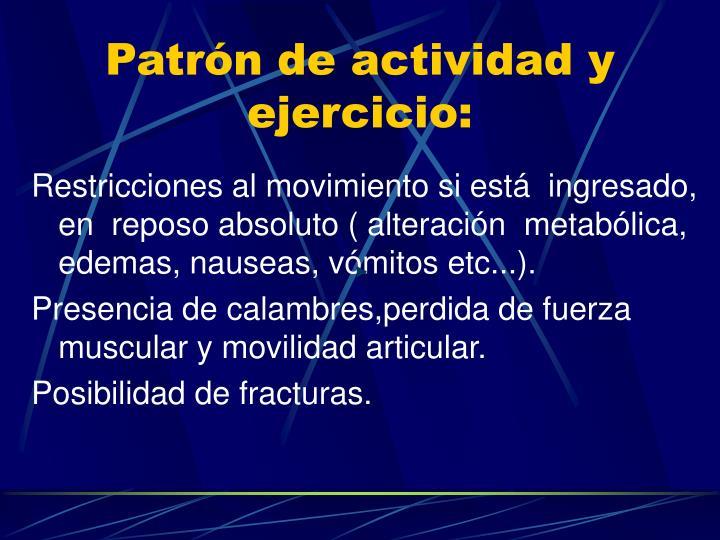 Patrón de actividad y ejercicio: