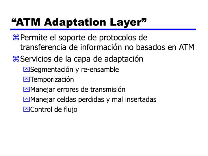 """ATM Adaptation Layer"""