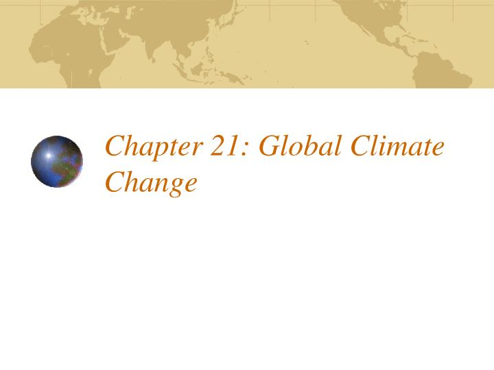 chapter 21 global climate change n.