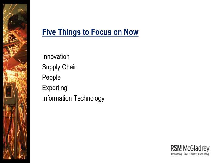 Five Things to Focus on Now