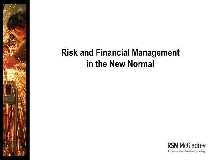 Risk and Financial Management in the New Normal