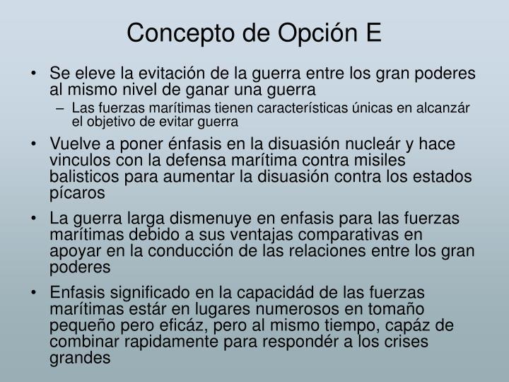 Concepto de Opción E