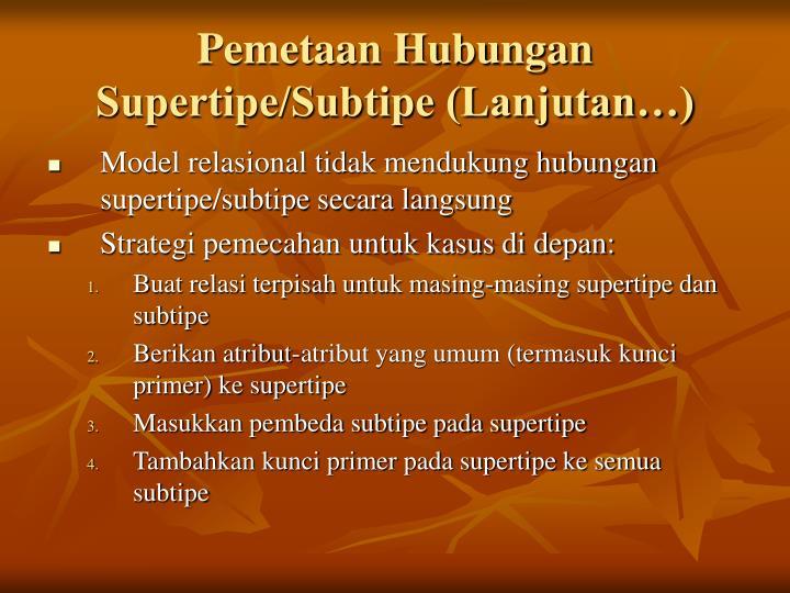 Pemetaan Hubungan Supertipe/Subtipe (Lanjutan…)