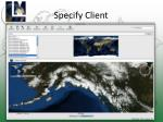 specify client