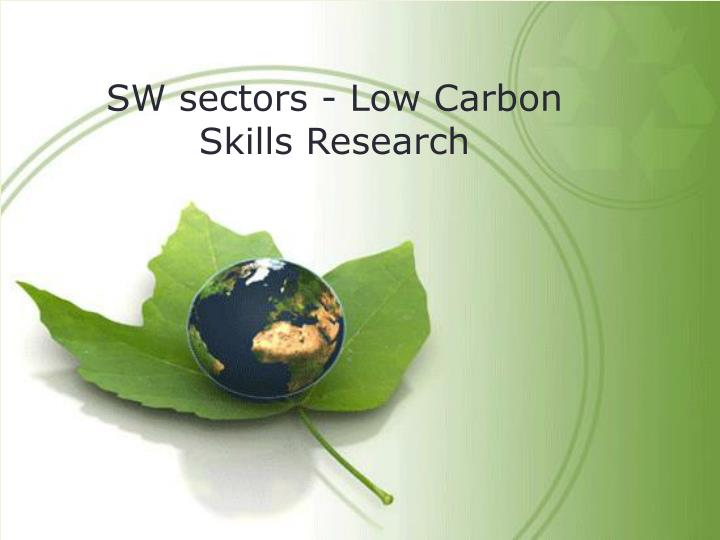 SW sectors - Low Carbon Skills Research