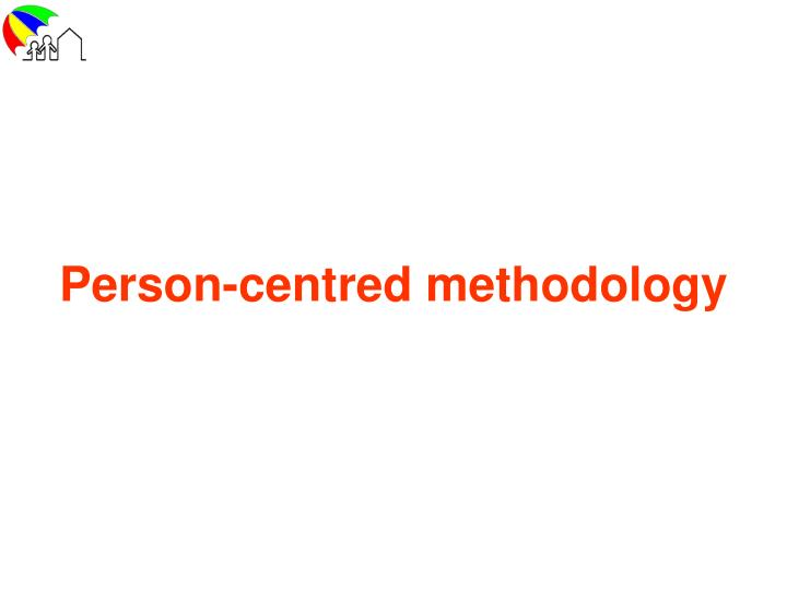 person centred methodology n.