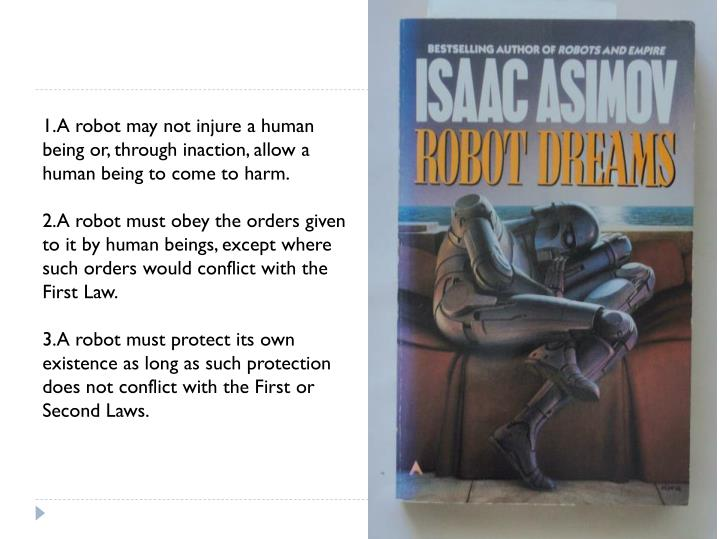 A robot may not injure a human being or, through inaction, allow a human being to come to harm.