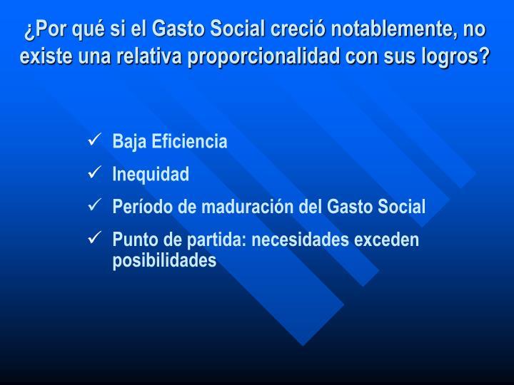 ¿Por qué si el Gasto Social creció notablemente, no existe una relativa proporcionalidad con sus logros?