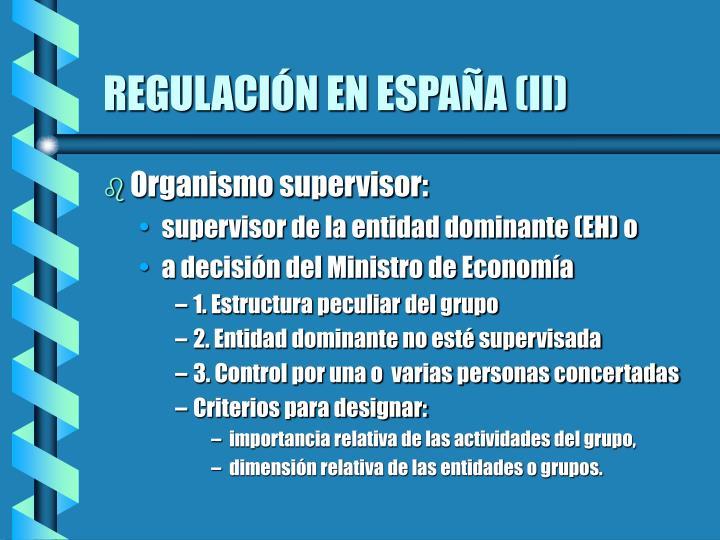 REGULACIÓN EN ESPAÑA (II)