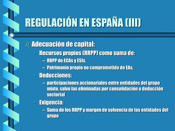 REGULACIÓN EN ESPAÑA (III)