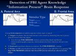 detection of fbi agent knowledge information present brain response