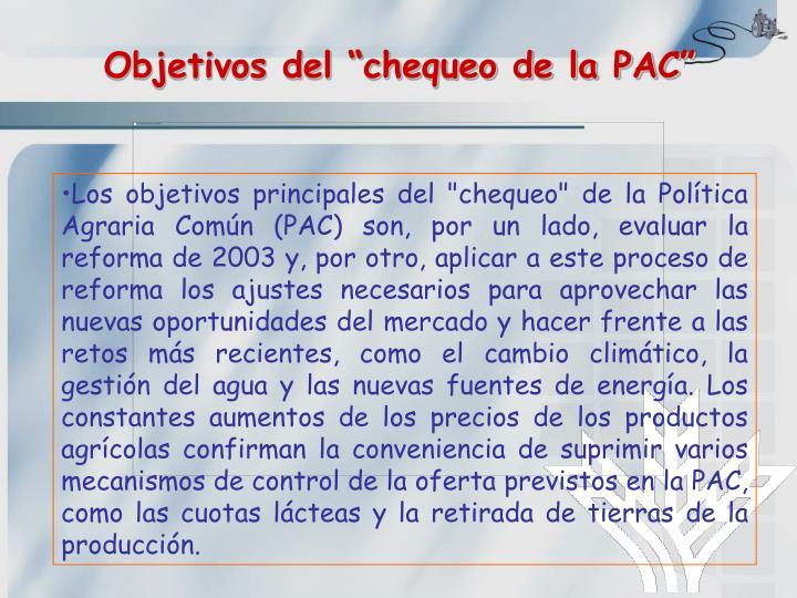 """Objetivos del """"chequeo de la PAC"""""""