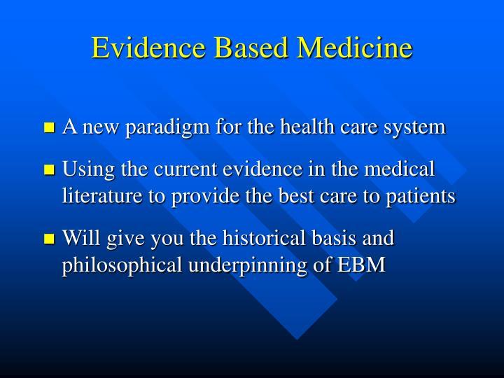 Evidence based medicine1