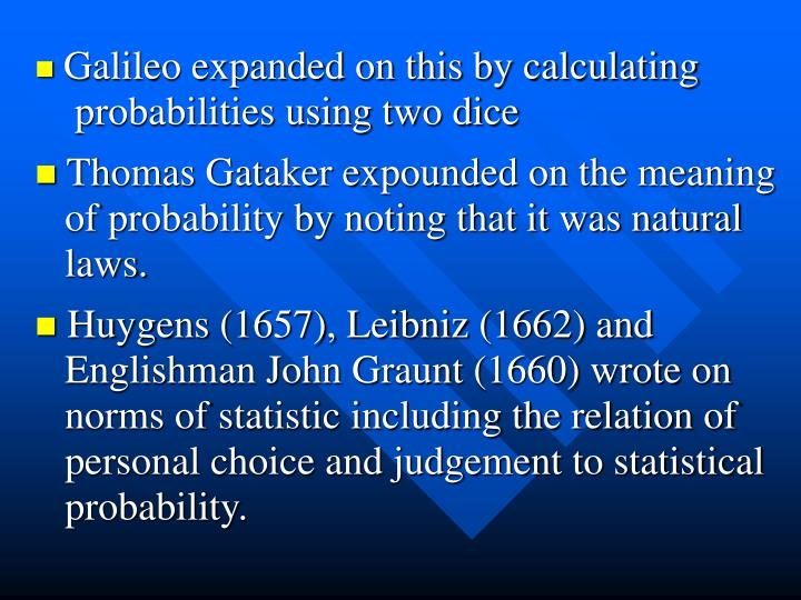 Galileo expanded on this by calculating