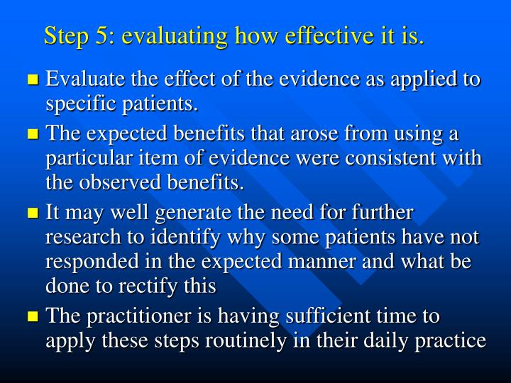 Step 5: evaluating how effective it is.