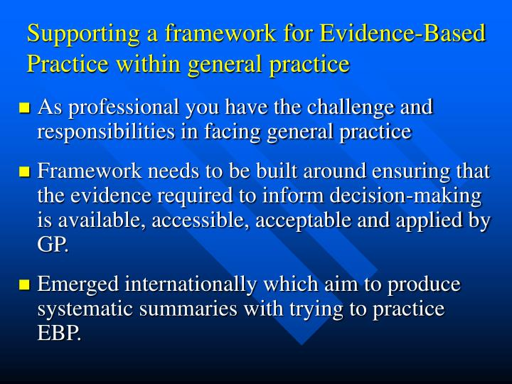 Supporting a framework for Evidence-Based Practice within general practice