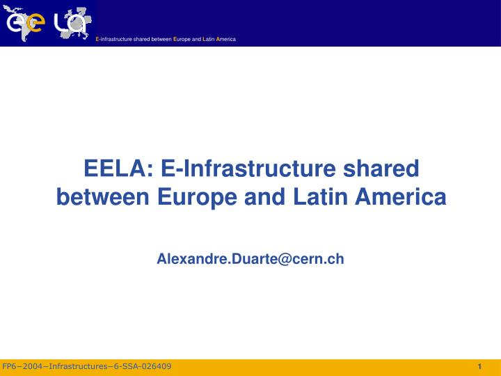 Eela e infrastructure shared between europe and latin america
