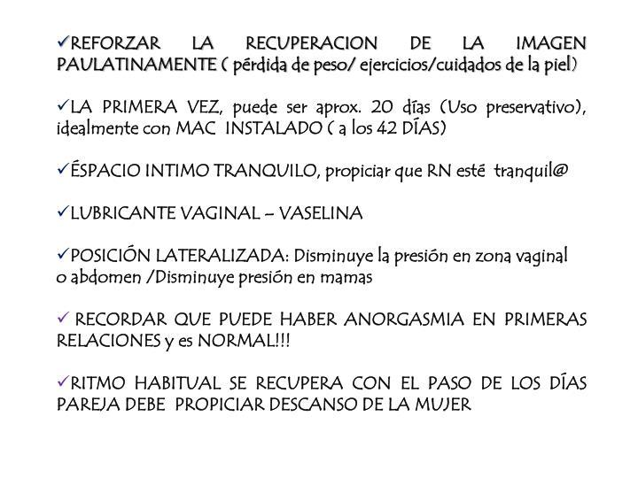 REFORZAR LA RECUPERACION DE LA IMAGEN PAULATINAMENTE ( pérdida de peso/ ejercicios/cuidados de la piel