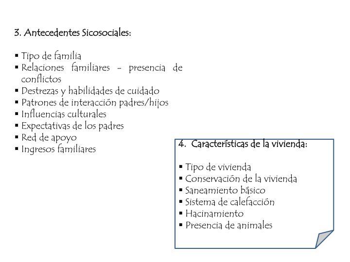 3. Antecedentes Sicosociales: